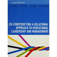 Co-constructing a Relational Approach to Educational Leadership and Management