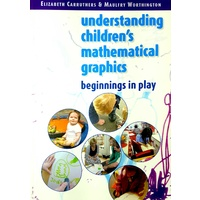 Understanding Children's Mathematical Graphics: Beginnings in Play