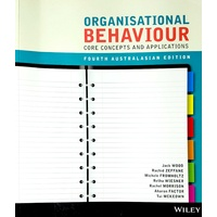 Organisational Behaviour Core Concepts & Applications 4E Australasian