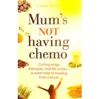 Mum's Not Having Chemo