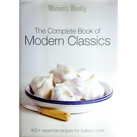 The Complete Book of Modern Classics Women's Weekly