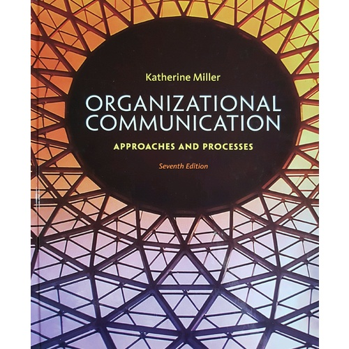 Organizational Communication Approaches and Processes