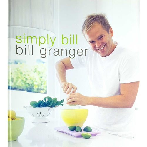 Simply Bill, Bill Granger