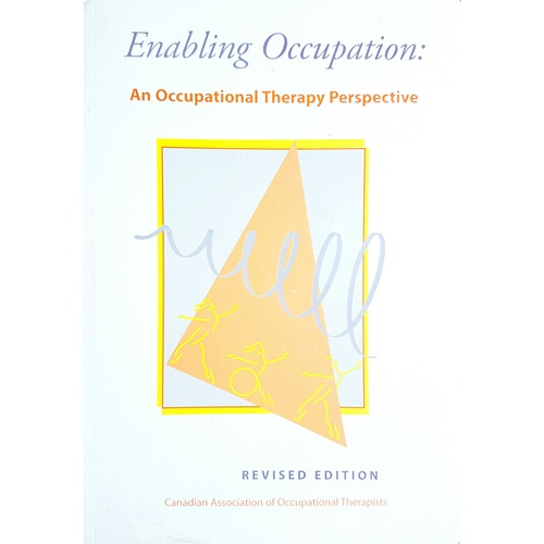 Enabling Occupation: An Occupational Therapy Perspective