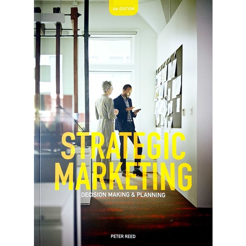 Strategic Marketing : Decision Making and Planning 4e